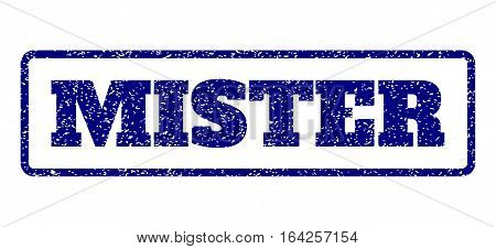 Navy Blue rubber seal stamp with Mister text. Vector tag inside rounded rectangular banner. Grunge design and unclean texture for watermark labels. Horisontal sign on a white background.