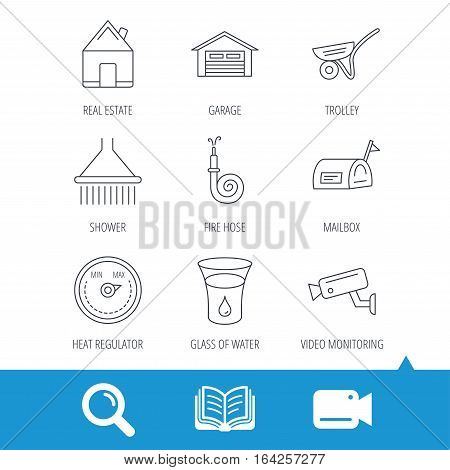 Real estate, garage and heat regulator icons. Trolley, fire hose and mailbox linear signs. Shower, glass of water and video monitoring icons. Video cam, book and magnifier search icons. Vector