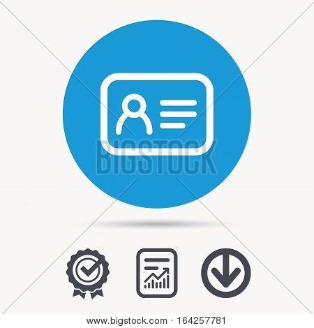 ID card icon. Personal identification document symbol. Achievement check, download and report file signs. Circle button with web icon. Vector