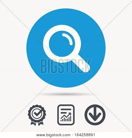 Magnifier icon. Search magnifying glass symbol. Achievement check, download and report file signs. Circle button with web icon. Vector