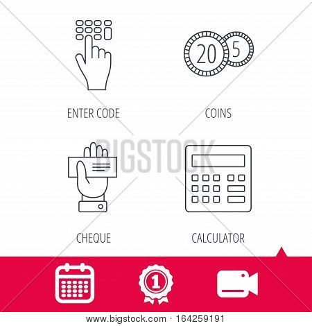 Achievement and video cam signs. Calculator, coins and cheque icons. Enter code linear sign. Calendar icon. Vector
