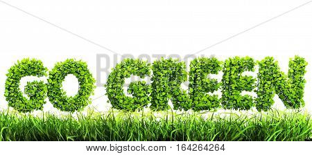 3D illustration of a go green concept with go green of leaves