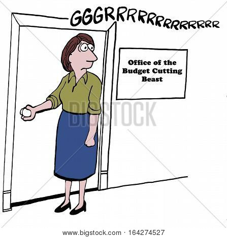 Business illustration showing a businesswoman entering the office of the 'budget cutting beast'.