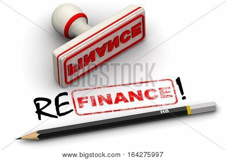 """Refinance! Corrected seal impression. Red seal and imprint """"FINANCE"""" corrected to """"REFINANCE!"""" on white surface. Isolated. 3D Illustration poster"""