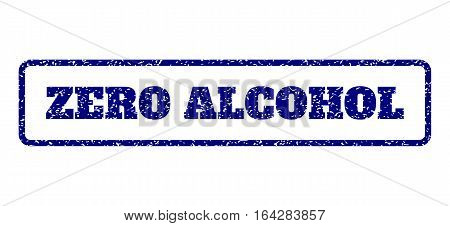 Navy Blue rubber seal stamp with Zero Alcohol text. Vector message inside rounded rectangular shape. Grunge design and dust texture for watermark labels. Horisontal sticker on a white background.