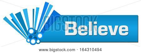 Believe text written over blue abstract background.