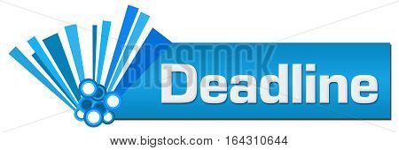 Deadline text written over abstract blue background.