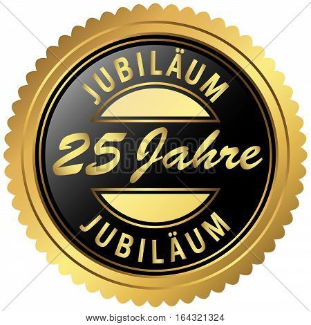 round seal colored black and gold for twenty-five years jubilee (text in german)