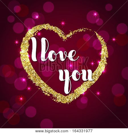 Handwriting inscription I love you and golden glitter heart on a burgundy background. Valentines Day greeting card design template.