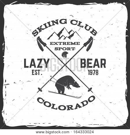 Ski club concept. Vector ski club retro badge. Concept for shirt, print, seal or stamp. Bear, mountain, helmet. Typography design- stock vector. Family vacation, activity or travel.
