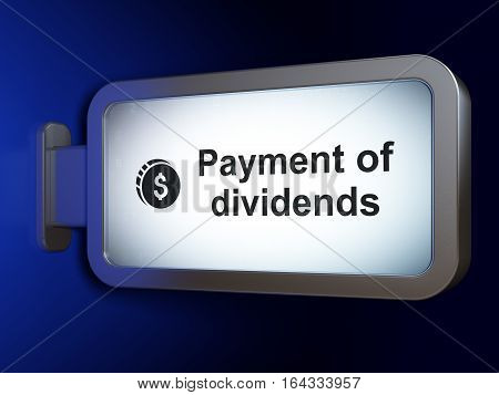 Currency concept: Payment Of Dividends and Dollar Coin on advertising billboard background, 3D rendering