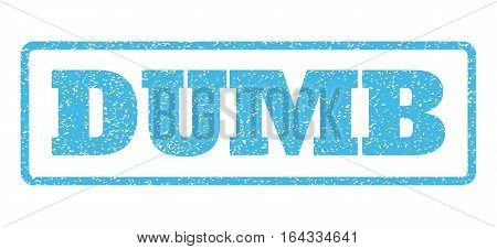 Light Blue rubber seal stamp with Dumb text. Vector message inside rounded rectangular banner. Grunge design and dirty texture for watermark labels. Horisontal sign on a white background.