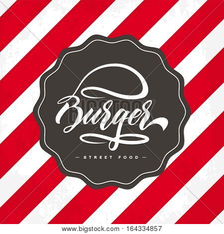 Hand lettering burger food logo design concept on vintage background. Web infographic fast-food restaurant menu pictogram. Premium quality modern calligraphy snack bar vector emblem illustration.