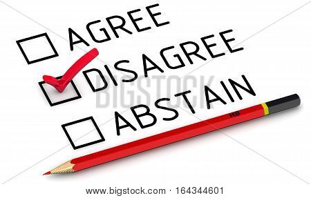 "Disagree. Selecting an item in the survey. Items for voting: agree disagree abstain on a white surface with a red pencil. Selecting ""disagree"". Isolated. 3D Illustration poster"