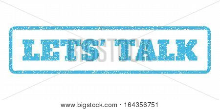Light Blue rubber seal stamp with Lets' Talk text. Vector tag inside rounded rectangular frame. Grunge design and unclean texture for watermark labels. Horisontal emblem on a white background.