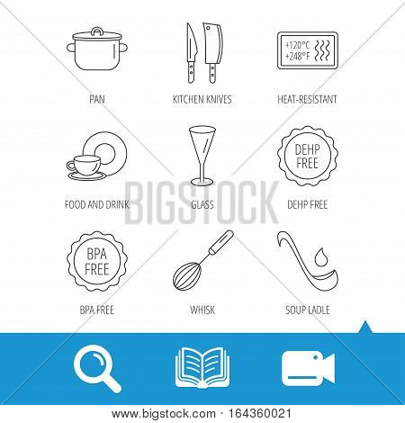 Kitchen knives, glass and pan icons. Food and drink, coffee cup and whisk linear signs. Soup ladle, heat-resistant and DEHP, BPA free icons. Video cam, book and magnifier search icons. Vector
