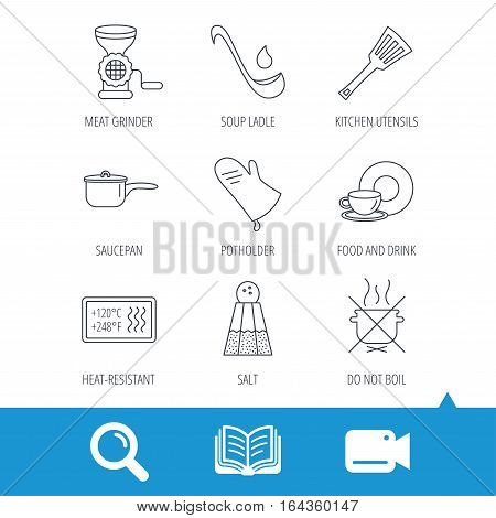 Soup ladle, potholder and kitchen utensils icons. Salt, not boil and saucepan linear signs. Meat grinder, water drop and coffee cup icons. Video cam, book and magnifier search icons. Vector