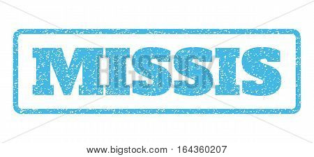 Light Blue rubber seal stamp with Missis text. Vector caption inside rounded rectangular banner. Grunge design and dust texture for watermark labels. Horisontal sign on a white background.