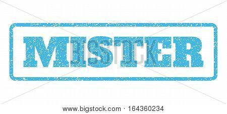 Light Blue rubber seal stamp with Mister text. Vector message inside rounded rectangular shape. Grunge design and dust texture for watermark labels. Horisontal sticker on a white background.
