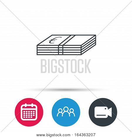Cash icon. Euro money sign. EUR currency symbol. Group of people, video cam and calendar icons. Vector