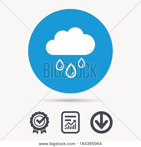 Cloud with rain drops icon. Rainy day symbol. Achievement check, download and report file signs. Circle button with web icon. Vector