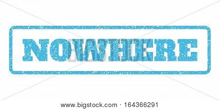 Light Blue rubber seal stamp with Nowhere text. Vector tag inside rounded rectangular banner. Grunge design and dust texture for watermark labels. Horisontal sign on a white background.