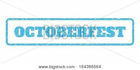 Light Blue rubber seal stamp with Octoberfest text. Vector message inside rounded rectangular shape. Grunge design and unclean texture for watermark labels. Horisontal sign on a white background.