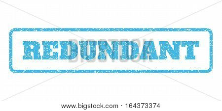Light Blue rubber seal stamp with Redundant text. Vector caption inside rounded rectangular banner. Grunge design and dust texture for watermark labels. Horisontal emblem on a white background.