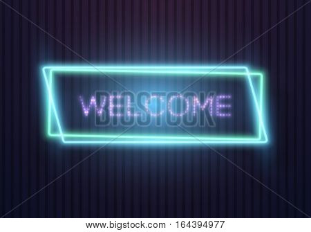 Illustration of Retro Glowing Neon Welcome Sign. Realistic Vector Neon Frame. Welcome Neon Sign