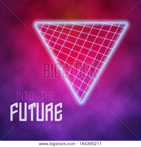 Illustration of Into The Future Abstract 1980s Style Background. Neon Poster Retro Disco Background
