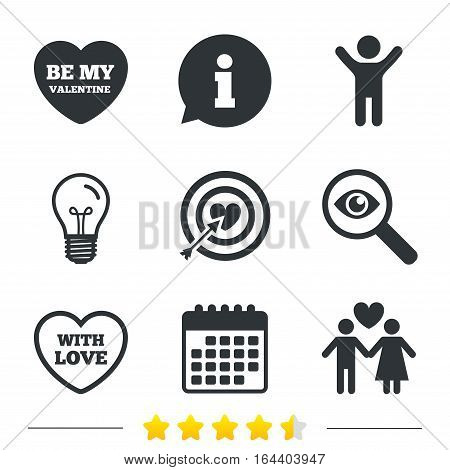 Valentine day love icons. Target aim with heart and arrow symbol. Couple lovers sign. Information, light bulb and calendar icons. Investigate magnifier. Vector