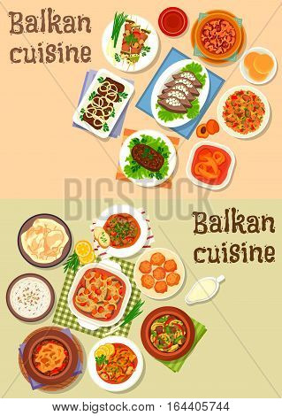 Balkan cuisine icon set of meat stews with vegetables, cheese, sausage and bean, grilled pork with veggies, baked fish, chicken and beef, liver with bacon, yogurt soup, tomato rice, fruit dessert