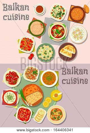 Balkan cuisine icon set with tomato, pepper and fish salads, tomato pepper stew, paprika cheese spread, baked bean, fish stew, cheese, meatball rice and fish soups, potato and cheese pies