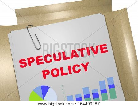 "3D illustration of ""SPECULATIVE POLICY"" title on business document poster"