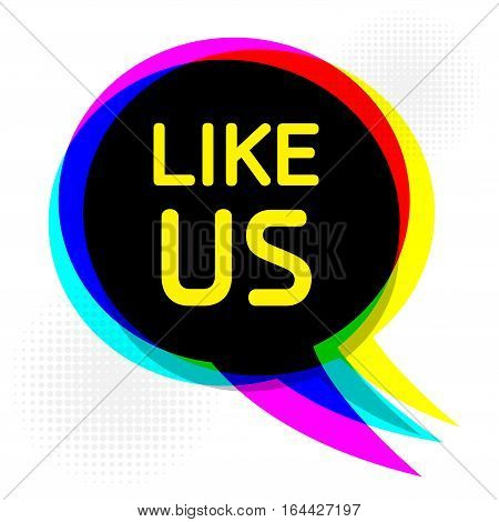 Speech Bubble in Pop-Art Style business concept with text Like Us vector illustration