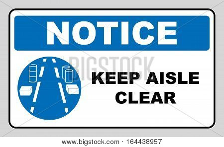 Keep aisles clear. Caution sign, on compliance with special care for the safety of health. Information mandatory symbol in blue circle isolated on white. Vector illustration. Notice label