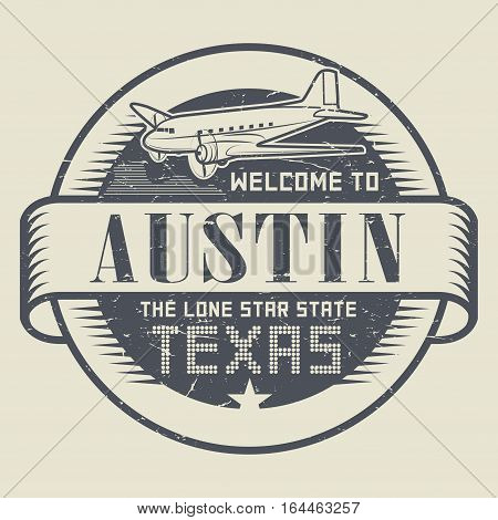 Grunge rubber stamp or tag with airplane and text Welcome to Texas Austin vector illustration