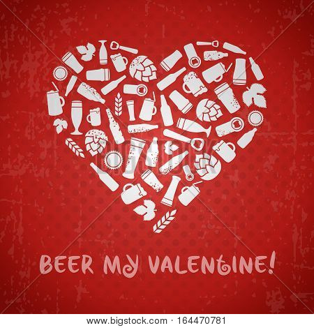Valentines day craft beer poster. Beer my valentine tagline. White heart composed of craft beer bottles, beer mugs, glasses, beer ingredients and accessories. Red retro grunge background