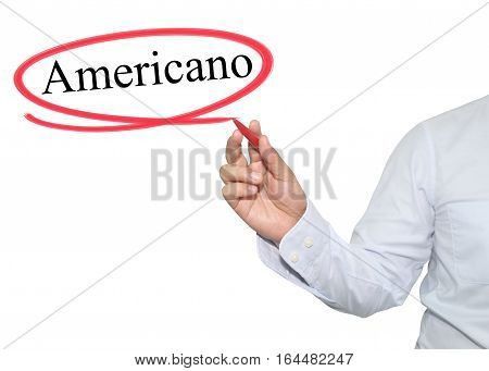 Hand of man write text Americano with black color isolated on white background concept of adoption to promote your business for organization or work design to accompanying presentation.