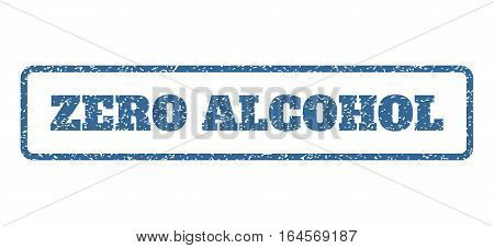 Cobalt Blue rubber seal stamp with Zero Alcohol text. Vector message inside rounded rectangular shape. Grunge design and unclean texture for watermark labels. Horisontal sign on a white background.