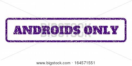 Indigo Blue rubber seal stamp with Androids Only text. Vector caption inside rounded rectangular shape. Grunge design and scratched texture for watermark labels.