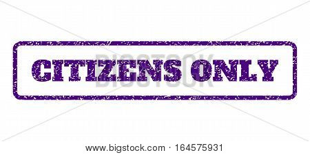 Indigo Blue rubber seal stamp with Citizens Only text. Vector caption inside rounded rectangular shape. Grunge design and dirty texture for watermark labels. Horisontal emblem on a white background.