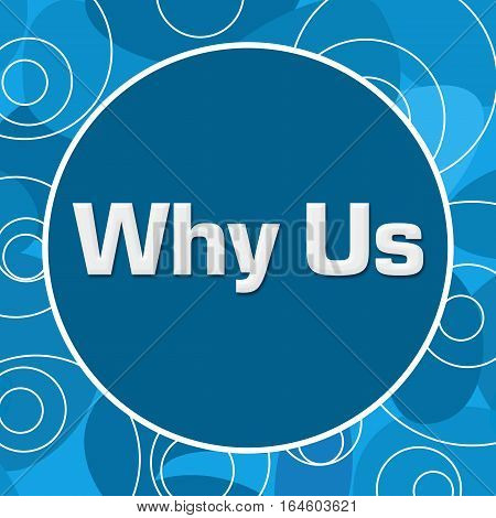 Why us text written over abstract blue background.