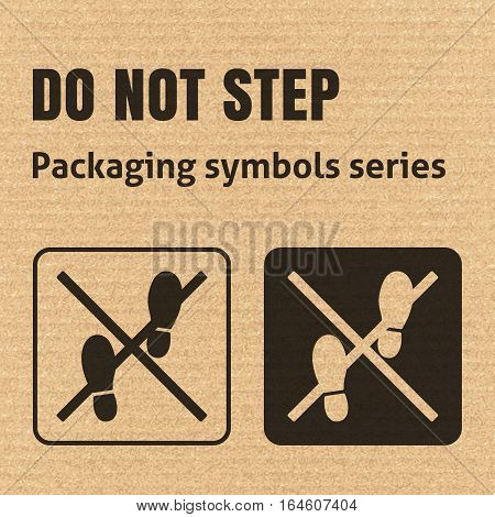 DO NOT STEP packaging symbol on a corrugated cardboard background. For use on cardboard boxes packages and parcels. EPS10 vector illustration