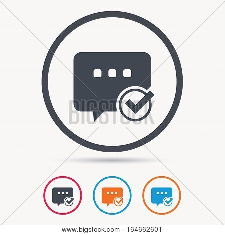 Chat with tick icon. Speech bubble symbol. Colored circle buttons with flat web icon. Vector