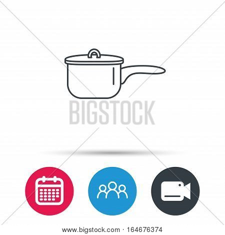 Saucepan icon. Cooking pot or pan sign. Group of people, video cam and calendar icons. Vector