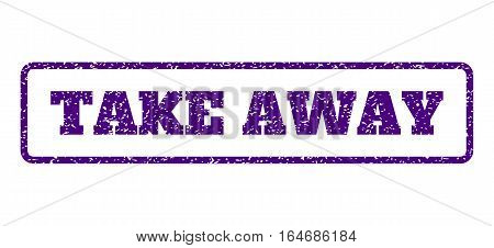 Indigo Blue rubber seal stamp with Take Away text. Vector message inside rounded rectangular banner. Grunge design and dirty texture for watermark labels. Horisontal emblem on a white background.