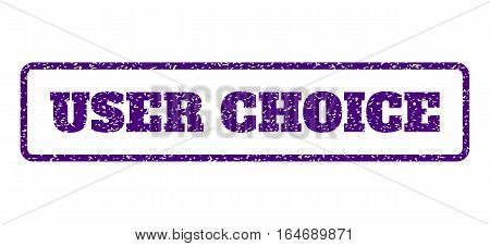 Indigo Blue rubber seal stamp with User Choice text. Vector message inside rounded rectangular frame. Grunge design and dust texture for watermark labels. Horisontal sign on a white background.