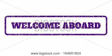 Indigo Blue rubber seal stamp with Welcome Aboard text. Vector tag inside rounded rectangular frame. Grunge design and dirty texture for watermark labels. Horisontal sign on a white background.