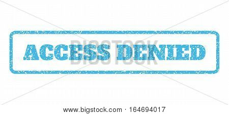 Light Blue rubber seal stamp with Access Denied text. Vector tag inside rounded rectangular frame. Grunge design and scratched texture for watermark labels. Horisontal sign on a white background.
